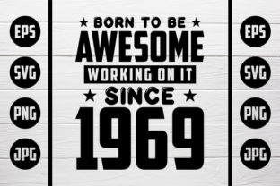 Born To Be Awesome 1969 Graphic By Zaibbb Creative Fabrica