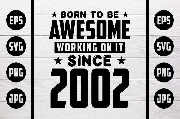 Download Free Born To Be Awesome 2002 Grafico Por Zaibbb Creative Fabrica for Cricut Explore, Silhouette and other cutting machines.