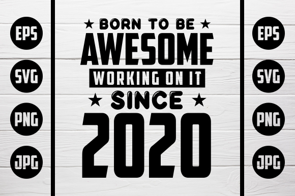 Download Free Born To Be Awesome 2020 Graphic By Zaibbb Creative Fabrica SVG Cut Files
