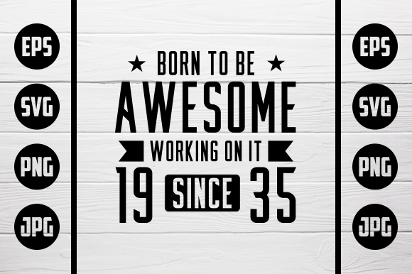 Download Free Born To Be Awesome 1935 Graphic By Zaibbb Creative Fabrica for Cricut Explore, Silhouette and other cutting machines.