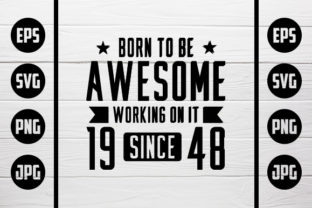 Download Free Born To Be Awesome 1948 Graphic By Zaibbb Creative Fabrica for Cricut Explore, Silhouette and other cutting machines.