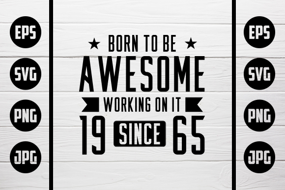 Download Free Born To Be Awesome 1965 Grafico Por Zaibbb Creative Fabrica for Cricut Explore, Silhouette and other cutting machines.