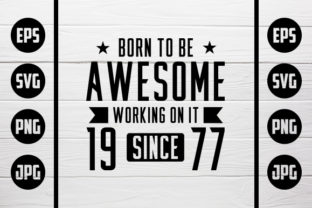 Download Free Born To Be Awesome 1977 Graphic By Zaibbb Creative Fabrica for Cricut Explore, Silhouette and other cutting machines.