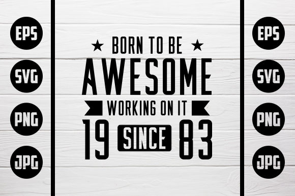 Download Free Born To Be Awesome 1983 Graphic By Zaibbb Creative Fabrica for Cricut Explore, Silhouette and other cutting machines.