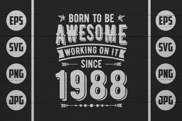 Download Free Born To Be Awesome 1988 Graphic By Zaibbb Creative Fabrica for Cricut Explore, Silhouette and other cutting machines.