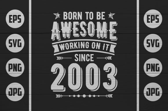 Born To Be Awesome 2003 Graphic By Zaibbb Creative Fabrica