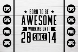 Print on Demand: Born to Be Awesome - 2014 Gráfico Crafts Por Zaibbb