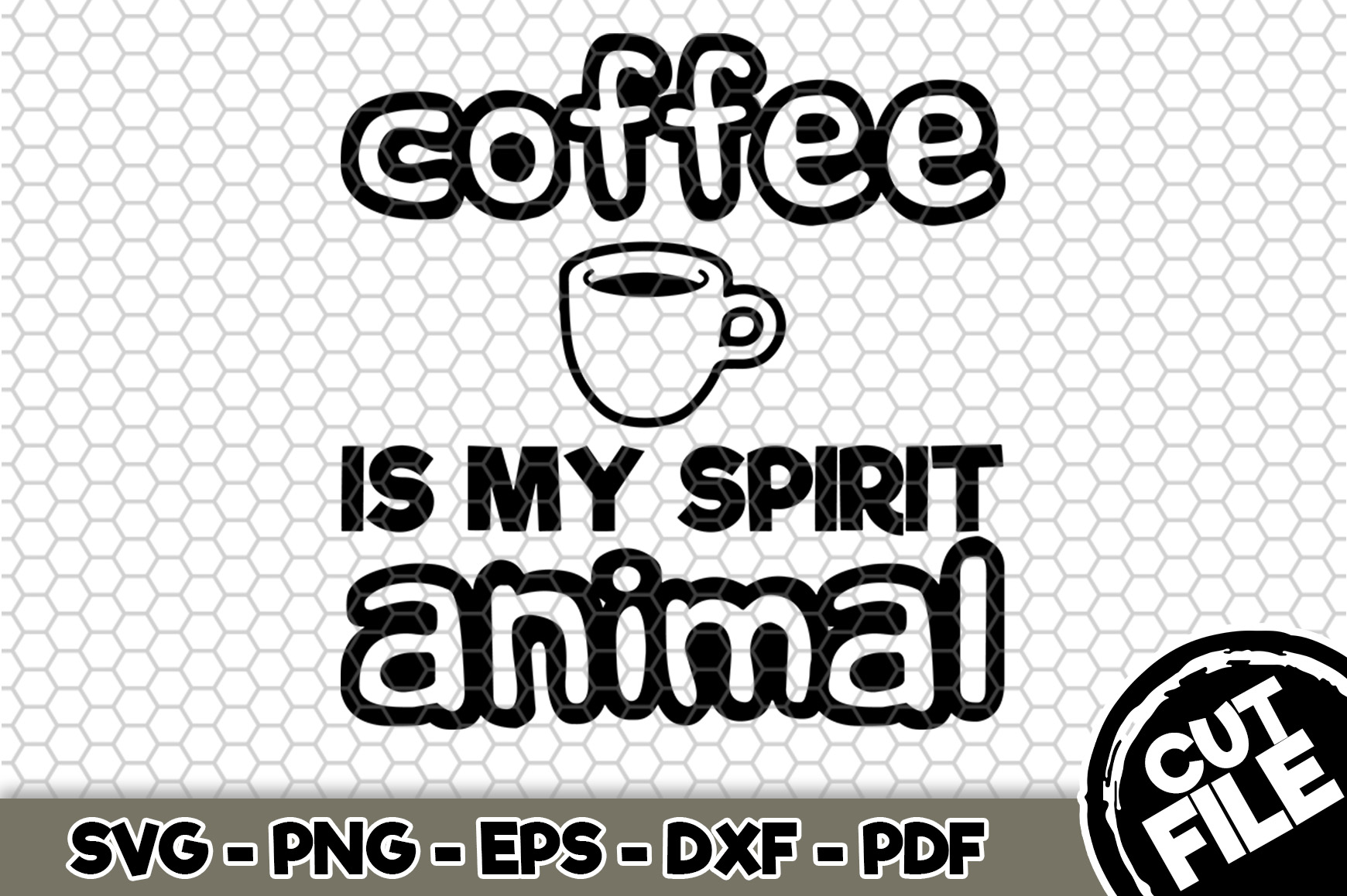 Download Free Coffee Is My Spirit Animal Graphic By Svgexpress Creative Fabrica for Cricut Explore, Silhouette and other cutting machines.