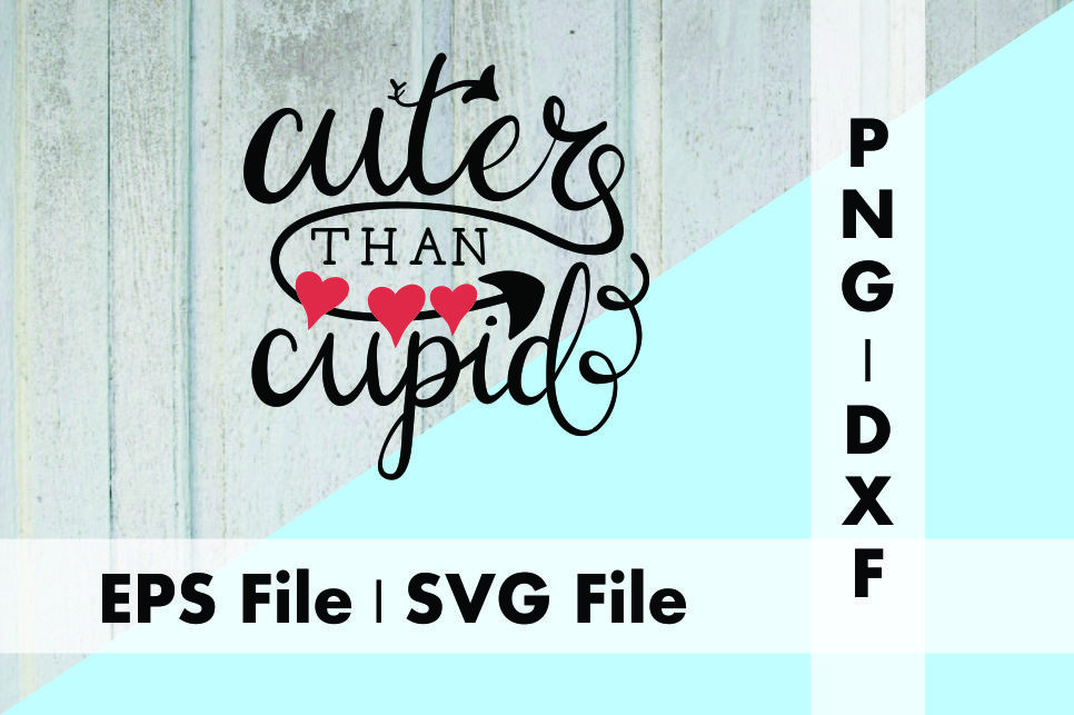 Download Free Cuter Than Cupid Graphic By Deespana Studio Creative Fabrica for Cricut Explore, Silhouette and other cutting machines.
