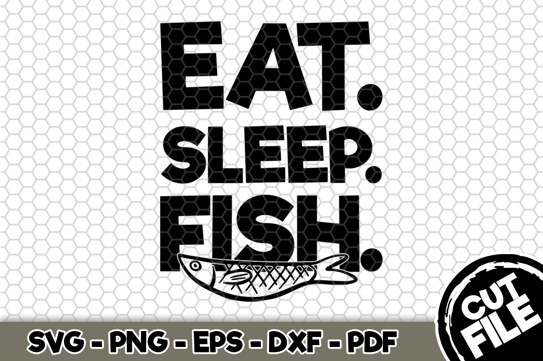Download Free Eat Sleep Fish Graphic By Svgexpress Creative Fabrica for Cricut Explore, Silhouette and other cutting machines.