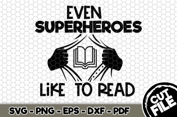 Download Free Even Superheroes Like To Read Graphic By Svgexpress Creative SVG Cut Files