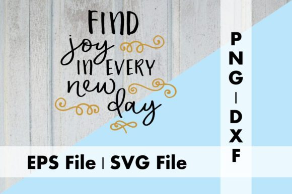 Download Free Find Joy In Every New Day Graphic By Deespana Studio Creative for Cricut Explore, Silhouette and other cutting machines.