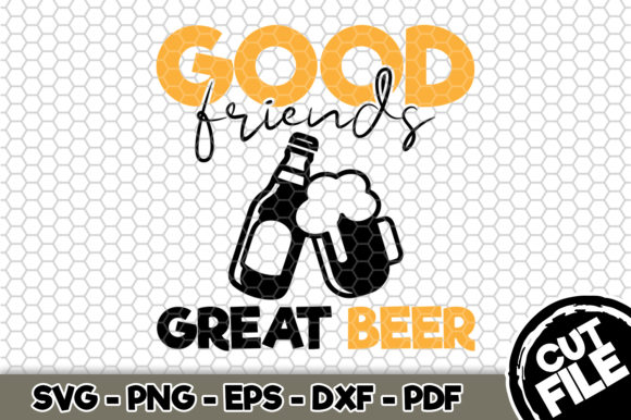 Download Free Good Friends Great Beer Beer Svg Graphic By Svgexpress for Cricut Explore, Silhouette and other cutting machines.