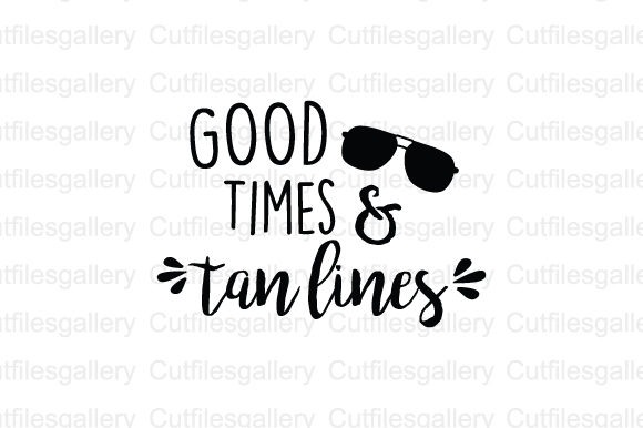 Download Free Good Times Tan Lines Svg Graphic By Cutfilesgallery Creative Fabrica for Cricut Explore, Silhouette and other cutting machines.