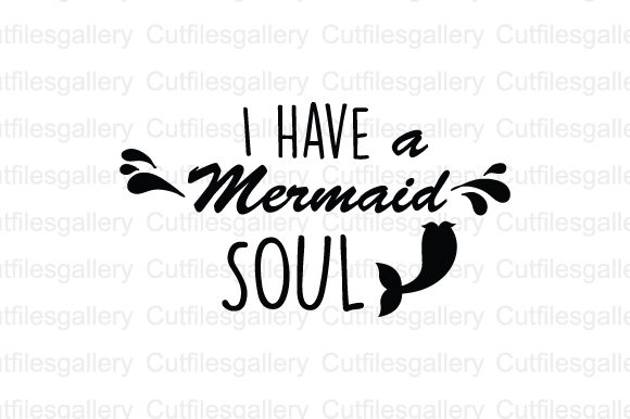 Download Free I Have A Mermaid Soul Svg Graphic By Cutfilesgallery Creative for Cricut Explore, Silhouette and other cutting machines.