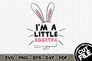 Download Free I M A Little Eggstra Graphic By Svgexpress Creative Fabrica SVG Cut Files
