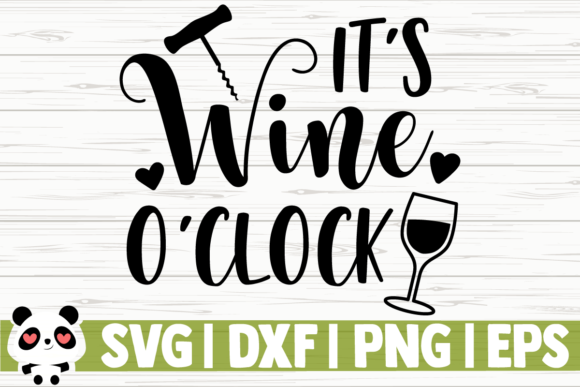 Print on Demand: It's Wine O'Clock Graphic Illustrations By CreativeDesignsLLC