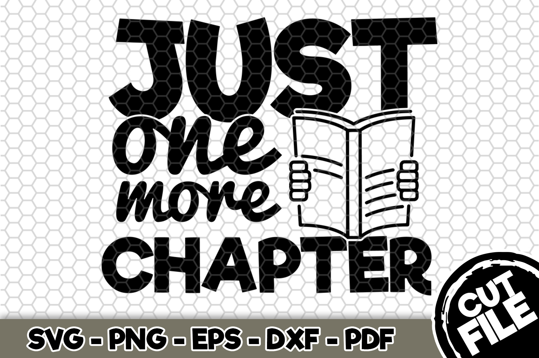 Download Free Just One More Chapter Graphic By Svgexpress Creative Fabrica for Cricut Explore, Silhouette and other cutting machines.