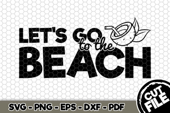 Download Free Let S Go To The Beach Graphic By Svgexpress Creative Fabrica for Cricut Explore, Silhouette and other cutting machines.