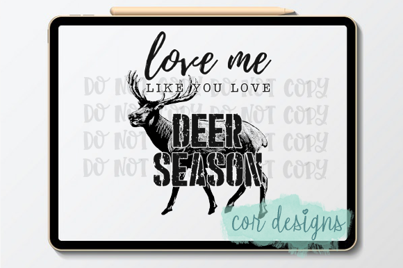 Print on Demand: Love Me Like You Love Deer Season Graphic Crafts By designscor