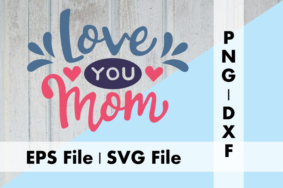 Download Free Love You Mom V2 Graphic By Deespana Studio Creative Fabrica for Cricut Explore, Silhouette and other cutting machines.