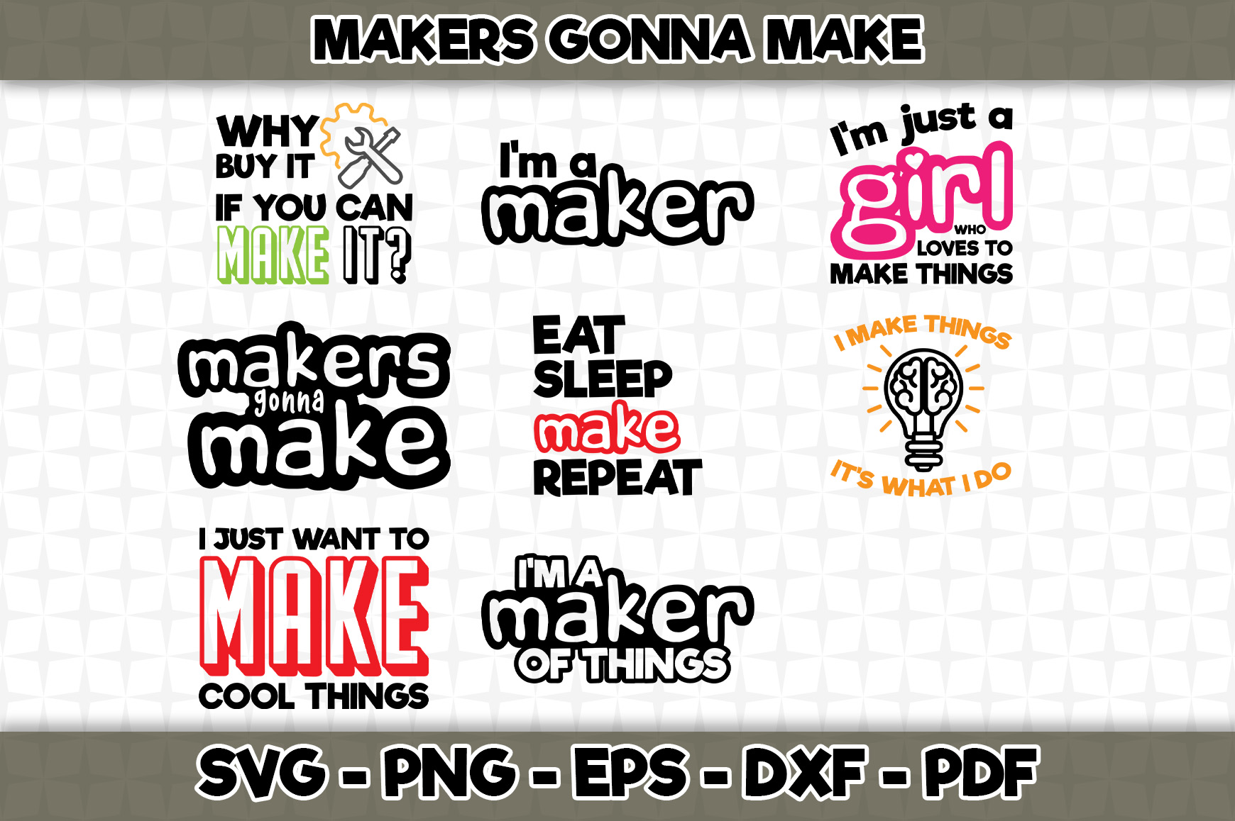 Download Free Makers Gonna Make Bundle Graphic By Svgexpress Creative Fabrica for Cricut Explore, Silhouette and other cutting machines.