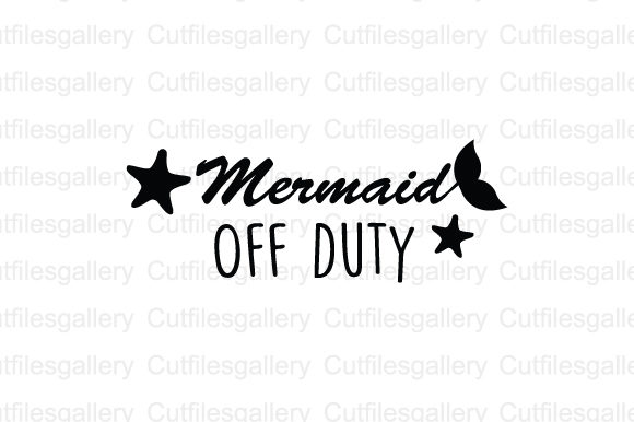 Download Free Mermaid Off Duty Svg Graphic By Cutfilesgallery Creative Fabrica for Cricut Explore, Silhouette and other cutting machines.