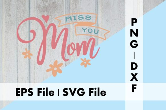 Download Free Miss You Mom Graphic By Deespana Studio Creative Fabrica for Cricut Explore, Silhouette and other cutting machines.