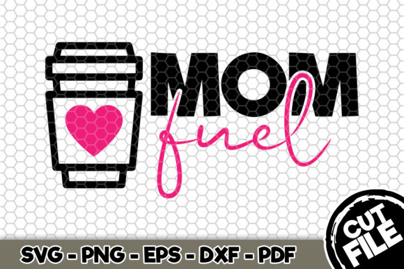 Print on Demand: Mom Fuel Coffee SVG Graphic Crafts By SVGExpress