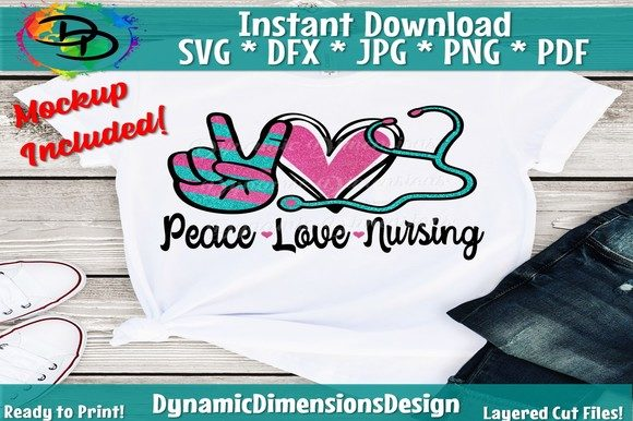 Peace Love Nursing Graphic Crafts By dynamicdimensions