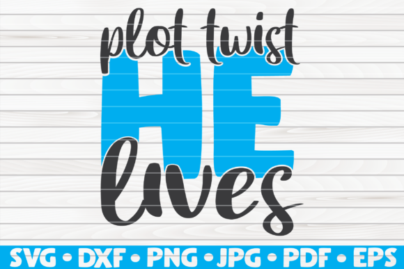 Download Free Plot Twist He Lives Easter Vector Graphic By Mihaibadea95 for Cricut Explore, Silhouette and other cutting machines.