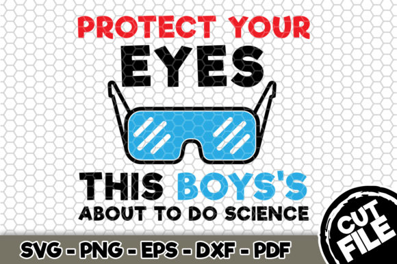 Download Free Protect Your Eyes This Boy S About To Do Graphic By Svgexpress for Cricut Explore, Silhouette and other cutting machines.