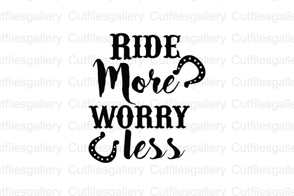 Download Free Ride More Worry Less Svg Graphic By Cutfilesgallery Creative for Cricut Explore, Silhouette and other cutting machines.