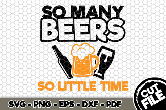 Download Free So Many Beers So Little Time Beer Svq Graphic By Svgexpress for Cricut Explore, Silhouette and other cutting machines.