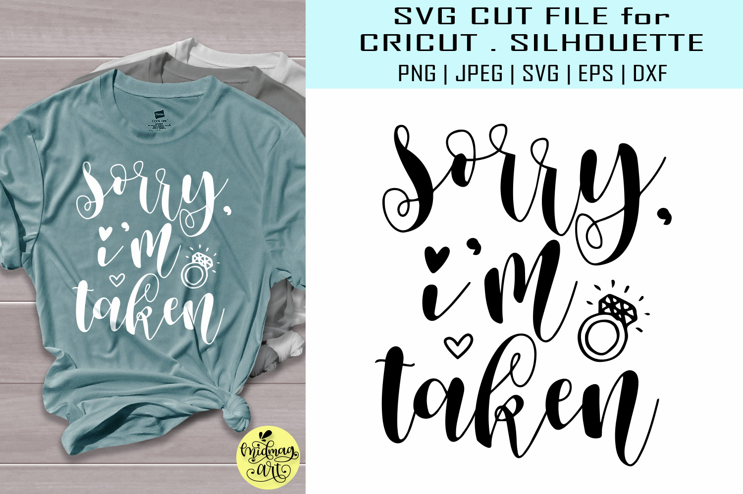 Download Free Sorry Im Taken Svg Engagement Shirt Svg Graphic By Midmagart for Cricut Explore, Silhouette and other cutting machines.