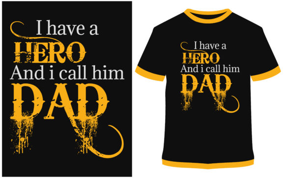 Download Free T Shirt Design I Have A Hero Dad Graphic By Prodesigns for Cricut Explore, Silhouette and other cutting machines.