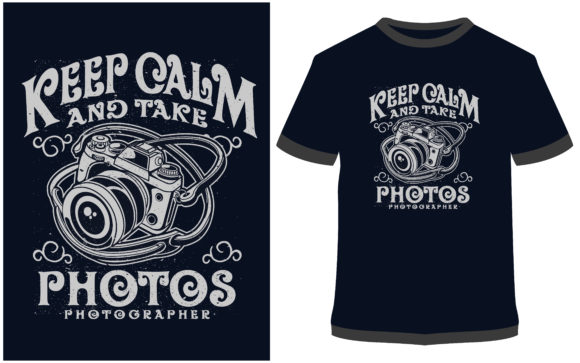 Print on Demand: T-shirt Design - Keep Calm and Take Phot Graphic Print Templates By ProDesigns