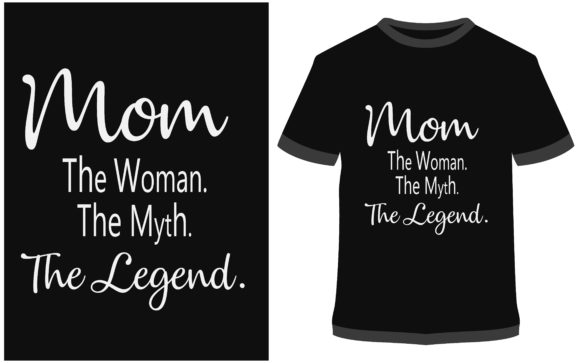Download Free T Shirt Design Mom The Woman The Myth Graphic By Prodesigns for Cricut Explore, Silhouette and other cutting machines.