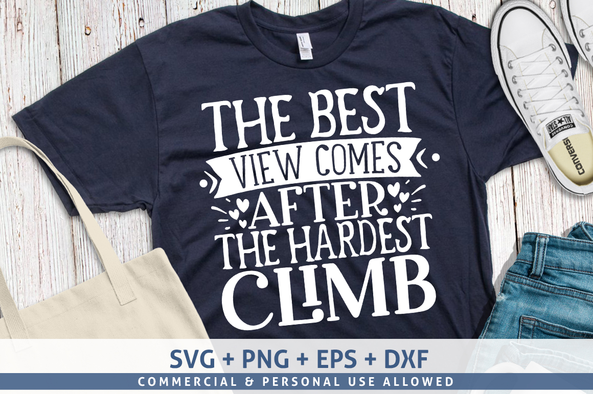 Download Free The Best View Comes After The Hardest Cl Graphic By for Cricut Explore, Silhouette and other cutting machines.
