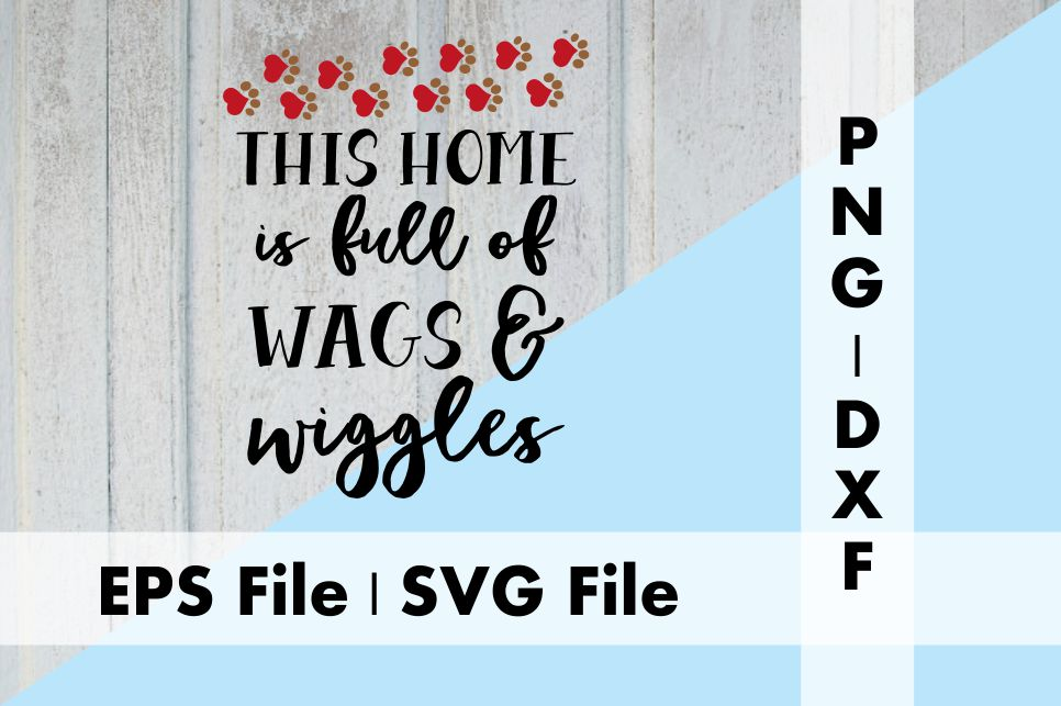 Download Free This Home Is Full Of Dog Wags Graphic By Deespana Studio for Cricut Explore, Silhouette and other cutting machines.