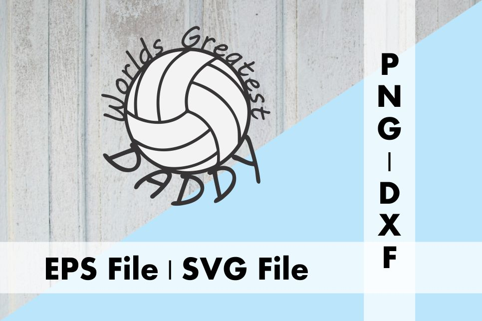 Download Free Volleyball Worlds Greatest Daddy Graphic By Deespana Studio for Cricut Explore, Silhouette and other cutting machines.