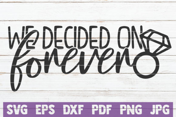 We Decided on Forever Graphic Graphic Templates By MintyMarshmallows
