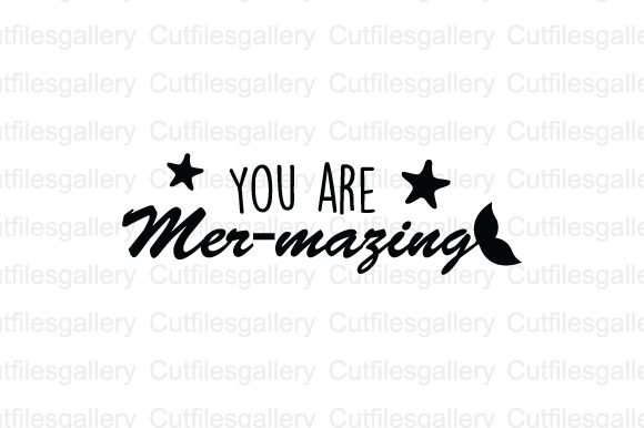 Download Free You Are Mer Mazing Svg Graphic By Cutfilesgallery Creative Fabrica for Cricut Explore, Silhouette and other cutting machines.