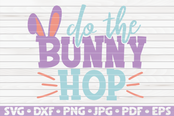 Download Free Do The Bunny Hop Cute Easter Saying Graphic By Mihaibadea95 for Cricut Explore, Silhouette and other cutting machines.