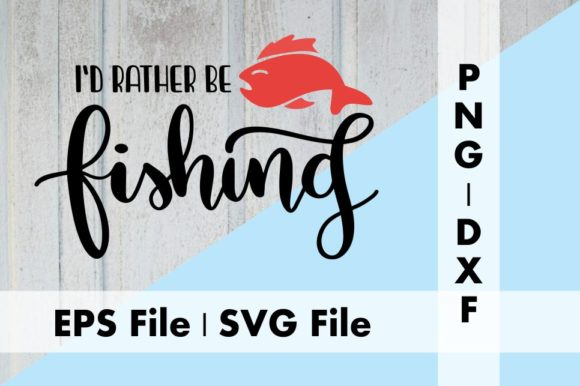 Download Free I D Rather Be Fishing Graphic By Deespana Studio Creative Fabrica for Cricut Explore, Silhouette and other cutting machines.