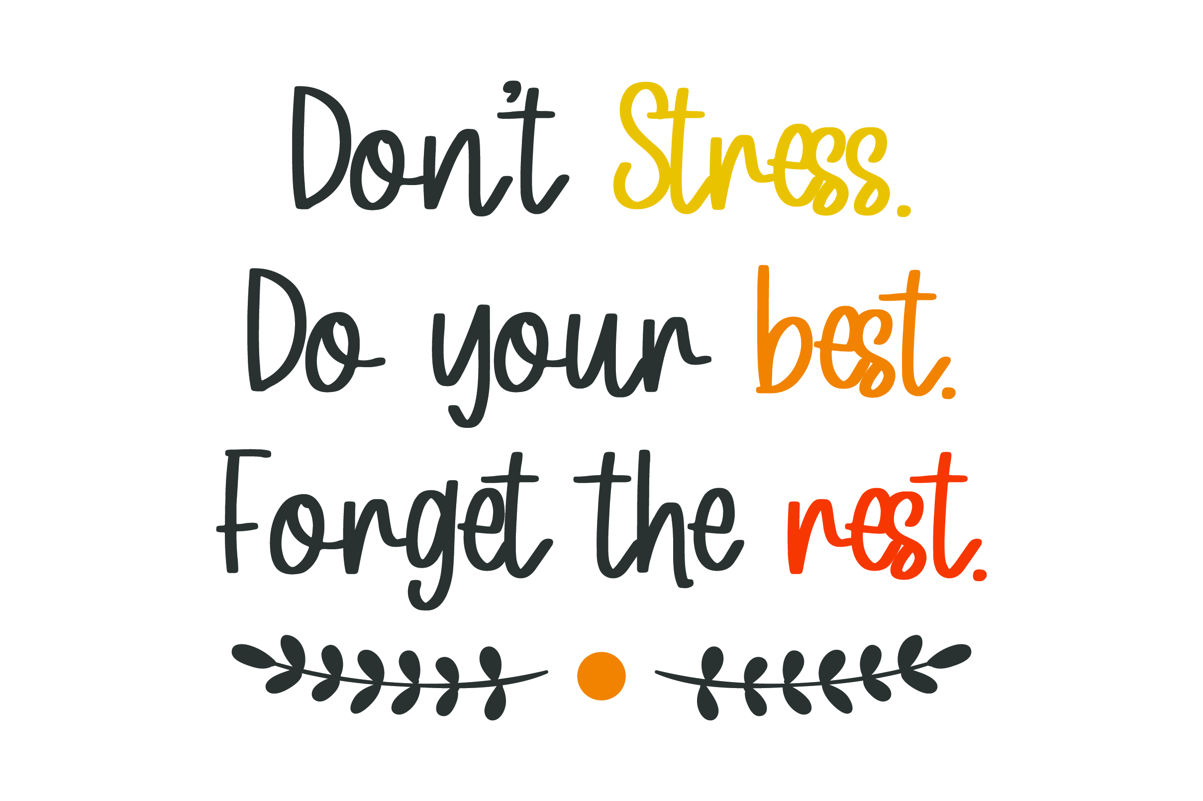 Download Free Don T Stress Do Your Best Forget The Rest Svg Cut File By Creative Fabrica Crafts Creative Fabrica for Cricut Explore, Silhouette and other cutting machines.