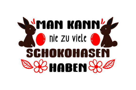Man Kann Nie Zu Viele Schokohasen Haben Germany Craft Cut File By Creative Fabrica Crafts