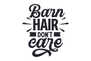 Barn Hair Don't Care Farm & Country Craft Cut File By Creative Fabrica Crafts