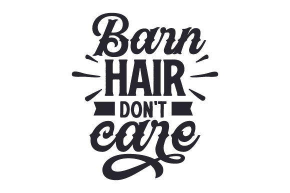 Download Free Barn Hair Don T Care Svg Cut File By Creative Fabrica Crafts for Cricut Explore, Silhouette and other cutting machines.