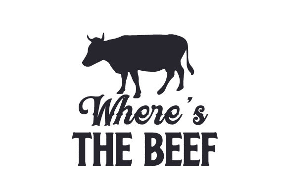 Download Free Where S The Beef Svg Cut File By Creative Fabrica Crafts for Cricut Explore, Silhouette and other cutting machines.